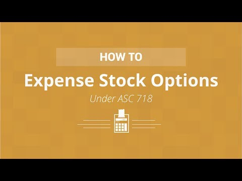 How to Expense Stock Options Under ASC 718