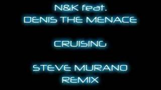 N&K feat. Denis The Menace - Cruising (Steve Murano Remix)