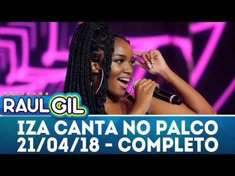 Iza canta no palco do programa | Programa Raul Gil (21/04/18)