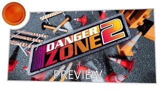 Danger Zone 2 - Preview - Xbox One