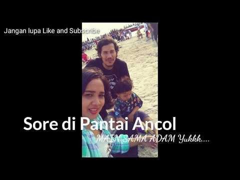 Pantai Ancol Di Sore Hari- MAIN BERSAMA ADAM Yuuukkkk...