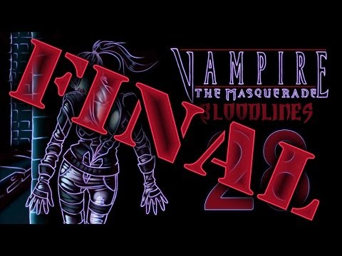 Cry Plays: Vampire: The Masquerade - Bloodlines [P28] [Final]