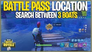 Fortnite: SEARCH BETWEEN 3 BOATS CHALLENGE! Emplacement de la pièce de monnaie new Battle Pass!