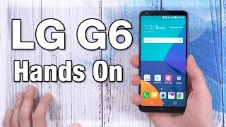 LG G6 Hands On First Impressions!  Best Features and Water Test