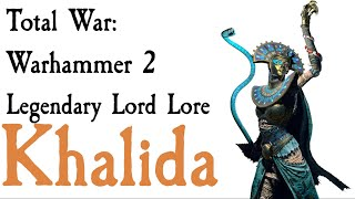 Video Khalida Lore Total War: Warhammer 2 download MP3, 3GP, MP4, WEBM, AVI, FLV Agustus 2018