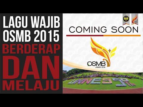 Lagu Wajib OSMB 2015  ||  Berderap dan Melaju