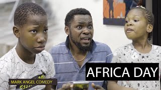 Download Mark Angel Comedy - Africa Day (Mark Angel Comedy)
