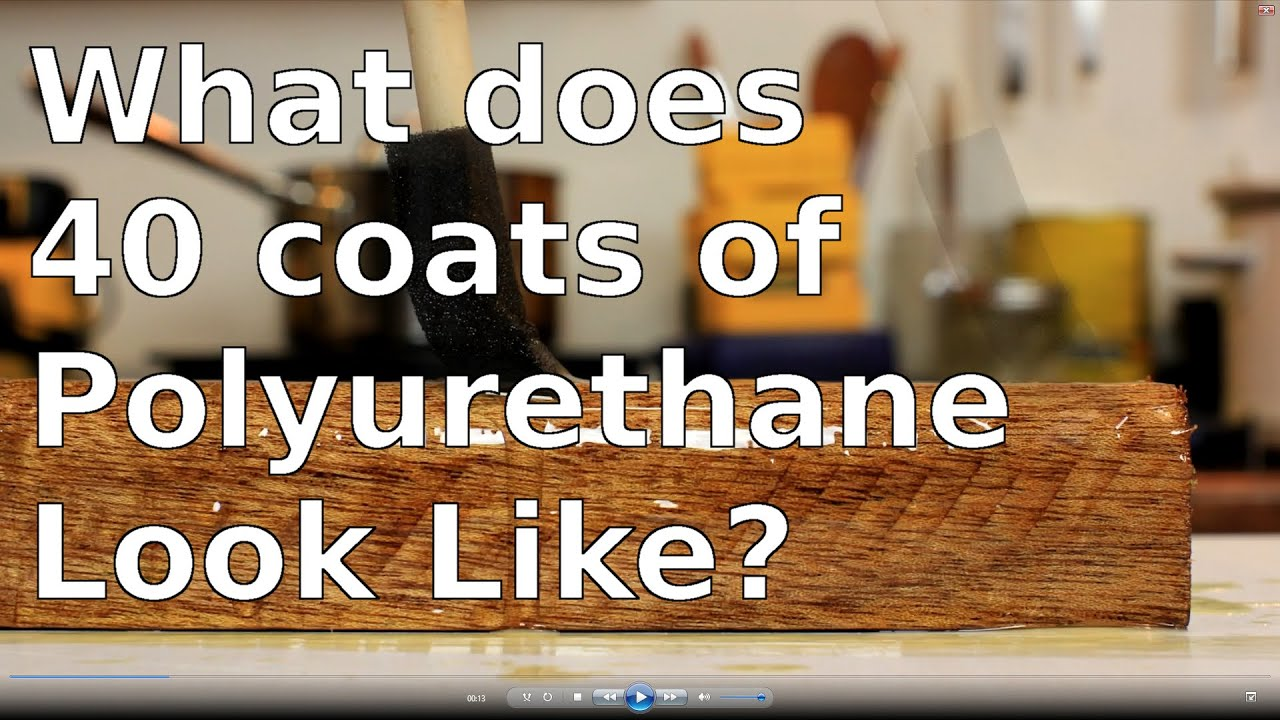 What Does 40 Coats Of Polyurethane Look Like Youtube