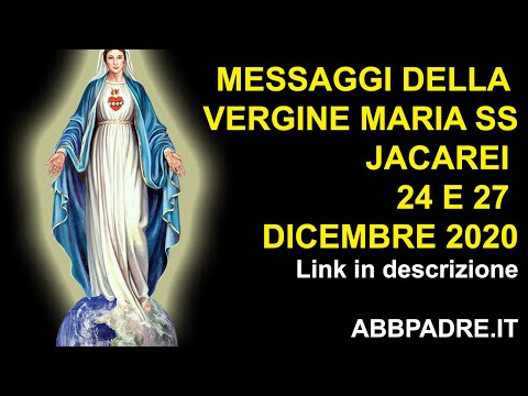 MESSAGGI DELLA MADONNA A JACAREI 25 E 27 DICEMBRE 2020