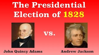 The American Presidential Election of 1828