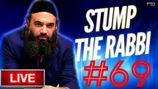 STUMP THE RABBI (69) Changing Lives, Foundation of Modesty, Yeshua or Yeshu and More