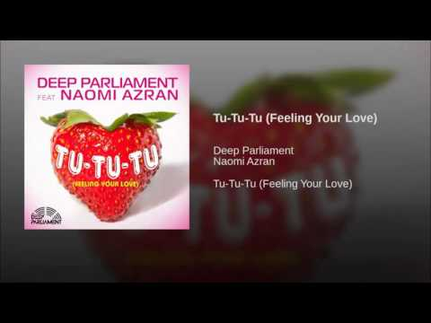 Deep Parliament feat Naomi Azran TU TU TU radio edit