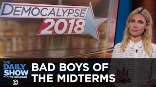 Democalypse 2018 - The Bad Boys of the 2018 Midterms | The Daily Show