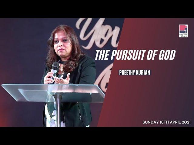 The Pursuit of God | Preethy Kurian | 18 April 2021