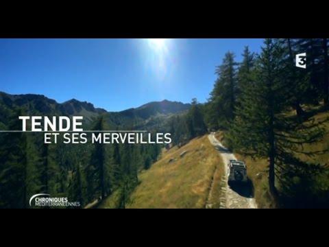 CHRONIQUES MEDITERRANEENNES - Tende et ses merveilles