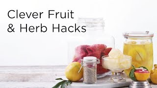 16 Clever Fruit and Herb Life Hacks