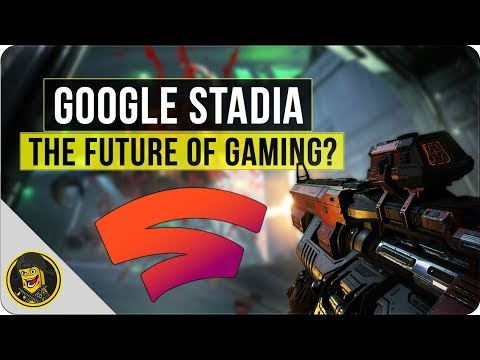 Google Stadia - The Future of Gaming?