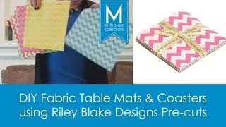 Diy Table Mats & Coasters Using Riley Blake Pre-cuts