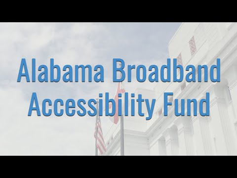 Alabama Broadband Accessibility Fund Overview