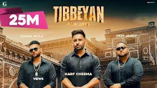 Tibbeyan Ala Jatt Harf Cheema Full Song Gurlez Akhtar Karan Aujla Deep Jandu GK Geet MP3