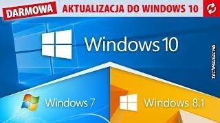 Jak przejść na Windows 10 z Win 7 lub 8.1?  [Darmowa aktualizacja bez klucza czy utraty danych]
