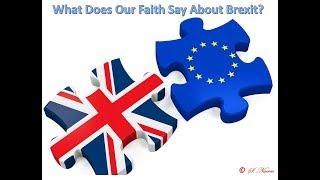 What Does Our Faith Say About Brexit? Muslim & Christian Perspectives by Sidra Naeem & Dave Chuck