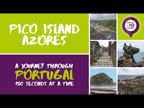 Portugal in 150 Seconds: Cities & Villages - Ilha do Pico, Açores