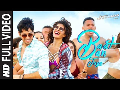 Baat Ban Jaye Full Video Song | A Gentleman - SSR | Sidharth | Jacqueline | Sachin-Jigar | Raj&DK