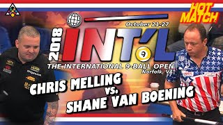 HOT MATCH: Chris MELLING vs. Shane VAN BOENING: 2018 INT'L 9-BALL OPEN - Plus Mike Sigel Commentary