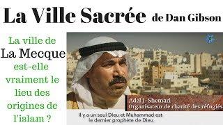 La ville sacrée (Dan GIBSON) - La Mecque est-elle le lieu des origines ? [the sacred city - french]