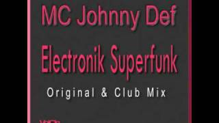 MC Johnny Def - Electronic Superfunk ( Original mix Reloaded) Voicin International 2009