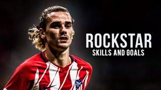 Antoine Griezmann - Rockstar Best Goals And Skils