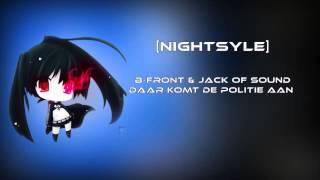 Nightstyle - Daar komt de politie aan