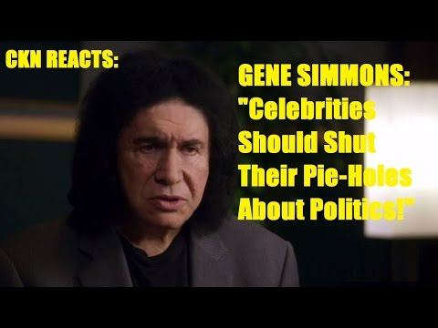 Gene Simmons Wants Celebrities to 'Shut Their Pie Holes' About Politics - CKN REACTS