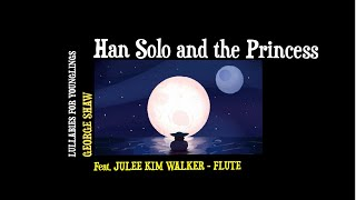Han Solo and the Princess - Lullabies for Younglings (Star Wars Lullaby Renditions)