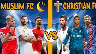 Best muslim team vs christian ...