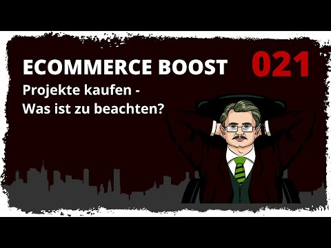 ecommerce boost #021: Projekt kaufen - Wichtige Dinge die man beachten sollte
