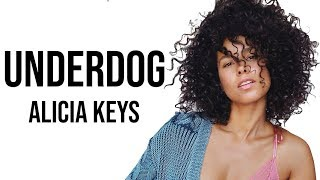 Alicia Keys - Underdog [ Lyrics ]
