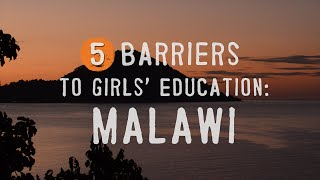 5 barriers to girls education malawi