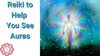 Reiki to Help You See Auras