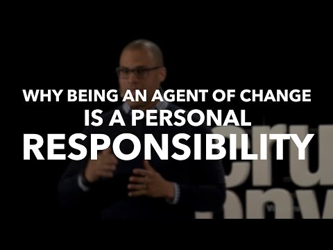 Why Being an Agent of Change is a Personal Responsibility