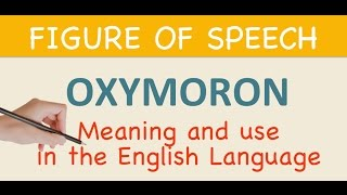 LEARN ENGLISH - Oxymoron - Meaning & use in the English language | ESL