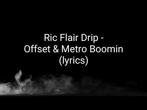 Mix - RIC FLAIR DRIP (LYRICS) OFFSET & METRO BOOMIN