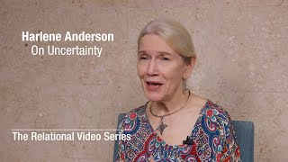 Harlene Anderson - On Uncertainty