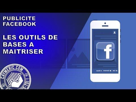 Publicité Facebook | Les outils de bases à maîtriser pour RÉUSSIR