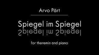 Arvo Pärt - Spiegel im Spiegel for theremin, piano and painter