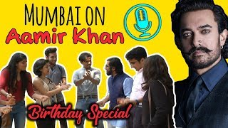 Mumbai Speaks On Aamir Khan | Aamir Khan's Birthday | 30 Years Of Aamir Khan