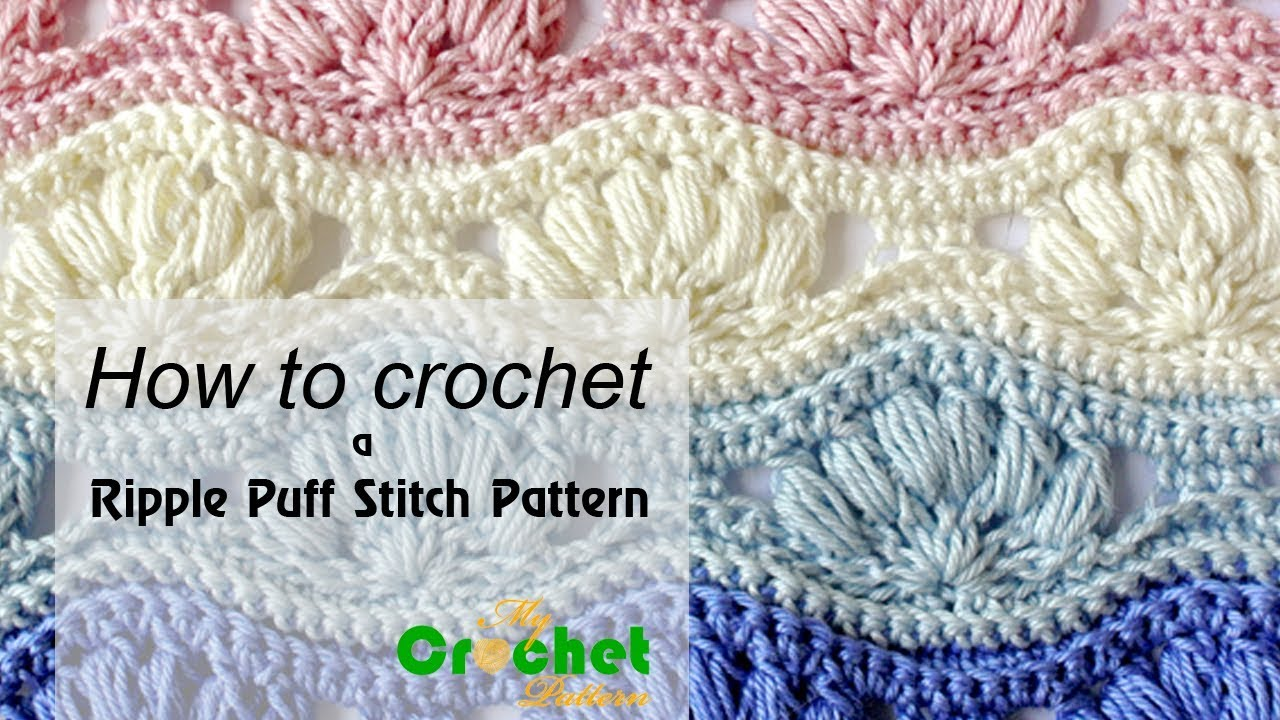 How to crochet a ripple puff stitch pattern - Free crochet pattens ...