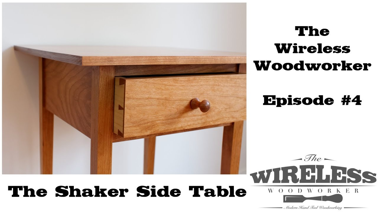 Wireless Woodworker   Ep4   The Shaker Side Table