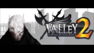 A Valley Without Wind 2 - To One Who
